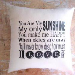 Pillow, You are My Sunshine, Cottage Decor, Typography